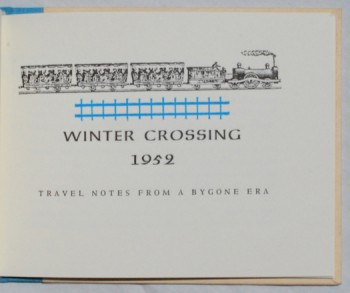 Image for Winter Crossing, 1952.  Travel Notes From a Bygone Era