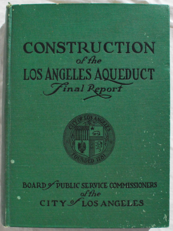 Image for Complete Report on Construction of the Los Angeles Aqueduct, With Introductory Historical Sketch, Illustrated with Maps, Drawings and Photographs.