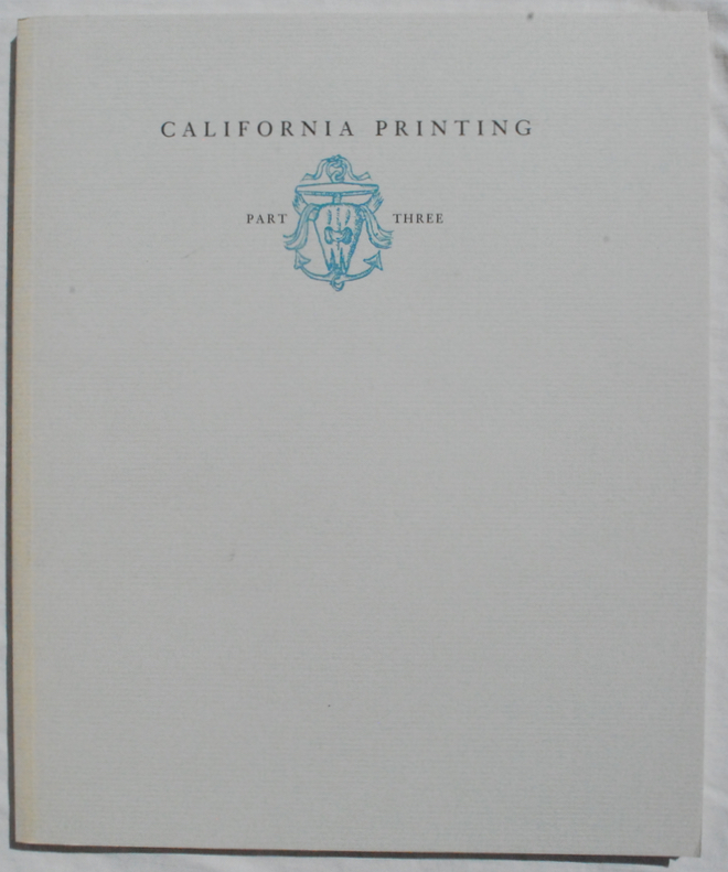 Image for California Printing, a Selected List of Books Which Are Significant Or Representative of a California Style of Printing, Part III of a Three-Part Series 1925-1975