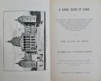 Image for A Hand Book of Iowa, or, The Discovery, Settlement, Geographical Location, Topography, Natural Resources, Geology, Climatology, Commercial Facilities, Agricultural Productiveness, Manufacturing Advantages, Educational Interests, Healthfulness, Government, and the Excellence of the Social and Moral Life of the State of Iowa.  The Brightest Star in the American Constellation