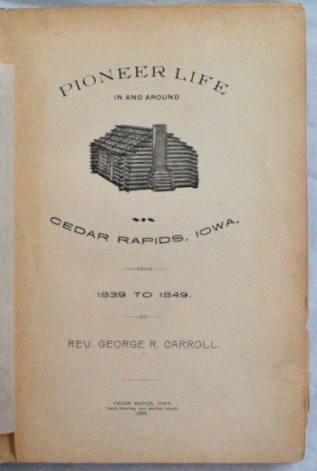 Image for Pioneer Life In and Around Cedar Rapids, Iowa, from 1839-1849