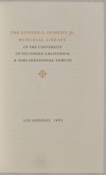 Image for The Edward L. Doheny, Jr. Memorial Library of the University of Southern California, A Semi-Centennial Tribute