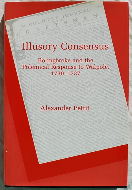 Image for Illusory Consensus: Bolingbroke and the Polemical Response to Walpole, 1730-1737